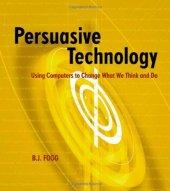 Persuasive Technology by BJ Fogg